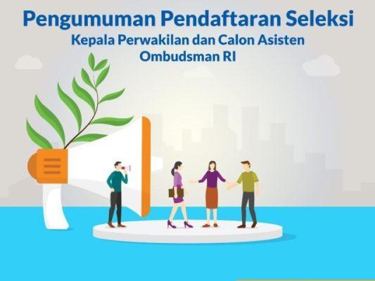 Ombudsman RI Buka Seleksi 3 Jabatan Kepala Perwakilan dan 80 Calon Asisten 113