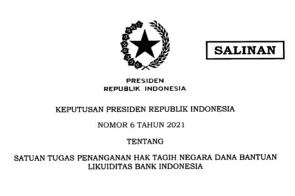 Presiden Terbitkan Keppres tentang Satgas Penanganan Hak Tagih Negara Dana BLBI 113
